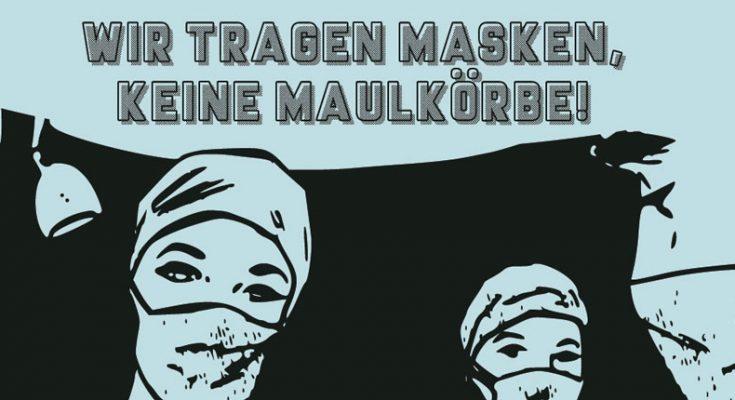 Wir tragen Masken, keine Maulkörbe